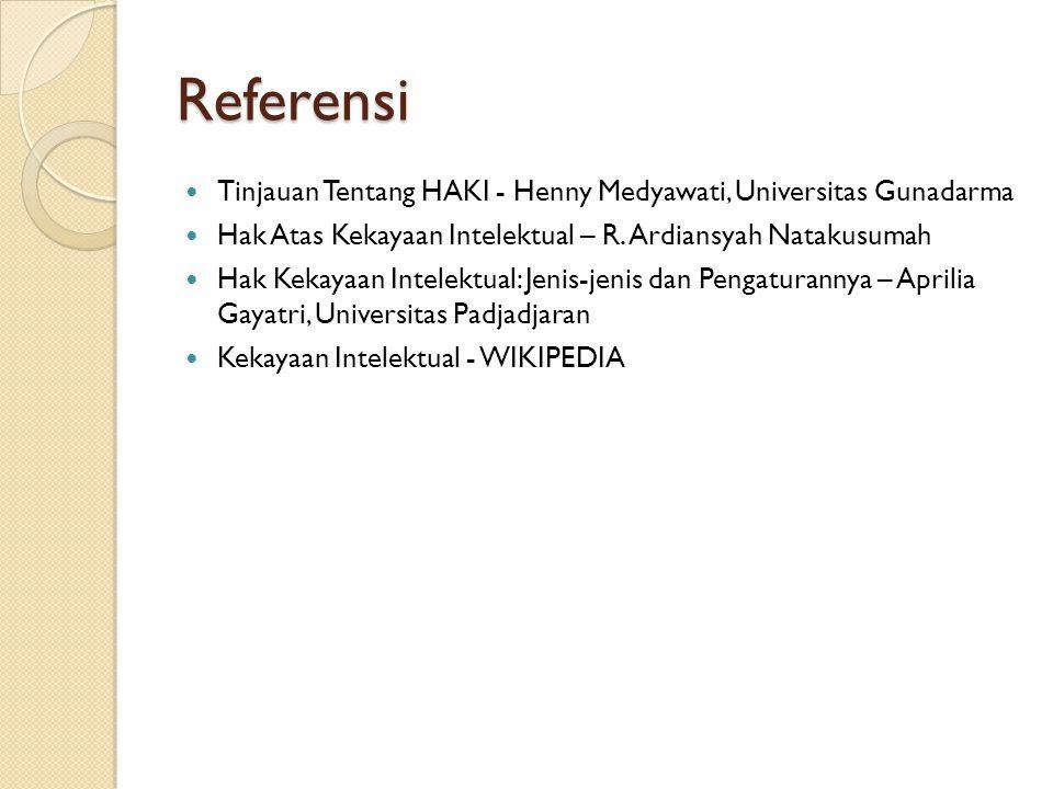 Referensi Tinjauan Tentang HAKI - Henny Medyawati, Universitas Gunadarma Hak Atas Kekayaan Intelektual – R. Ardiansyah Natakusumah Hak Kekayaan Intele