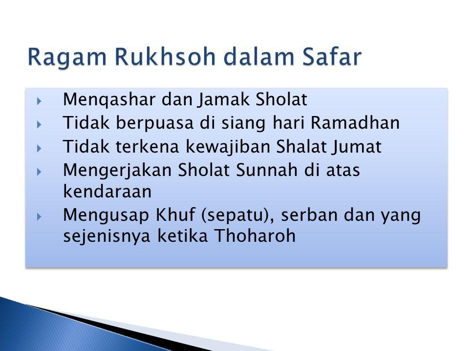  Menqashar dan Jamak Sholat  Tidak berpuasa di siang hari Ramadhan  Tidak terkena kewajiban Shalat Jumat  Mengerjakan Sholat Sunnah di atas kendaraan  Mengusap Khuf (sepatu), serban dan yang sejenisnya ketika Thoharoh  Menqashar dan Jamak Sholat  Tidak berpuasa di siang hari Ramadhan  Tidak terkena kewajiban Shalat Jumat  Mengerjakan Sholat Sunnah di atas kendaraan  Mengusap Khuf (sepatu), serban dan yang sejenisnya ketika Thoharoh