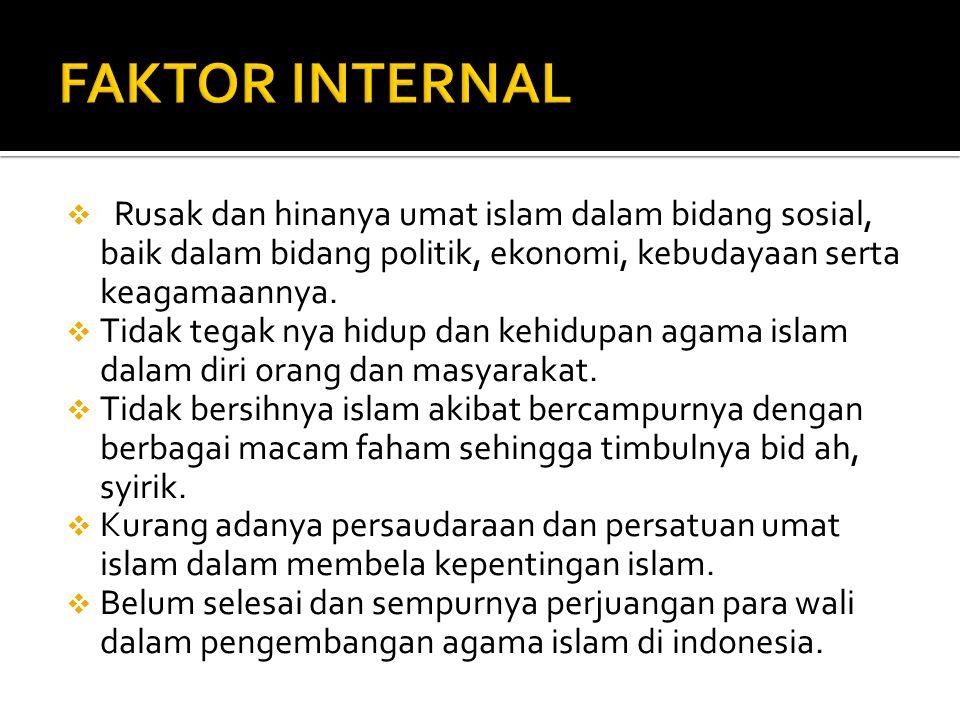  Rusak dan hinanya umat islam dalam bidang sosial, baik dalam bidang politik, ekonomi, kebudayaan serta keagamaannya.