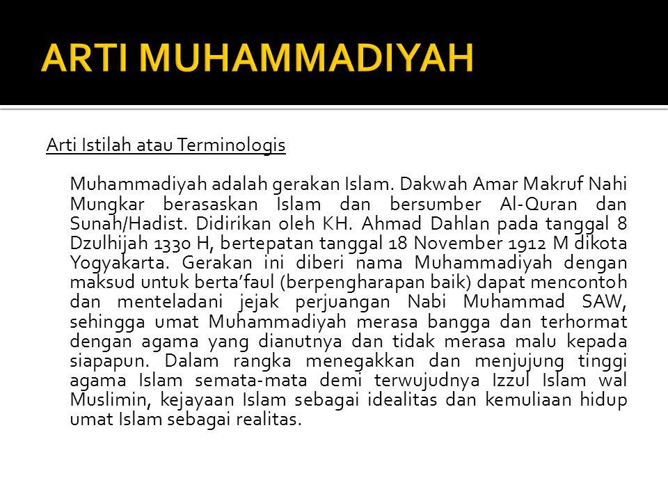 Arti Istilah atau Terminologis Muhammadiyah adalah gerakan Islam.