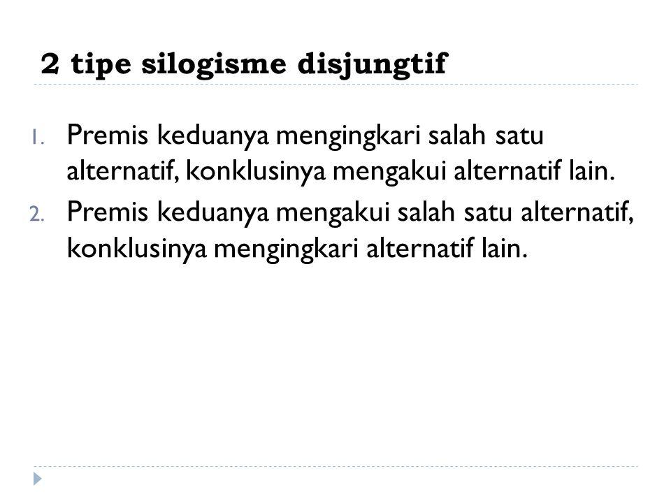 2 tipe silogisme disjungtif 1.