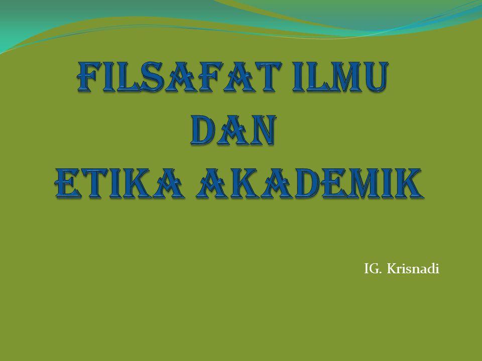 1.Pengertian Filsafat Ilmu Filsafat (Etimologi) -Philosophia (Bhs.