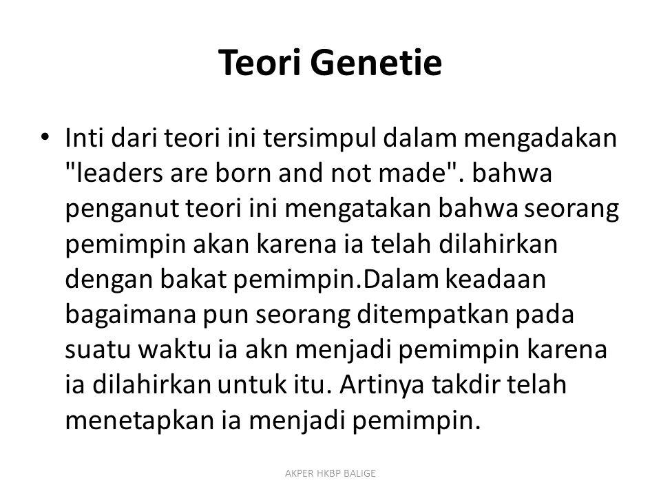 Teori Genetie Inti dari teori ini tersimpul dalam mengadakan
