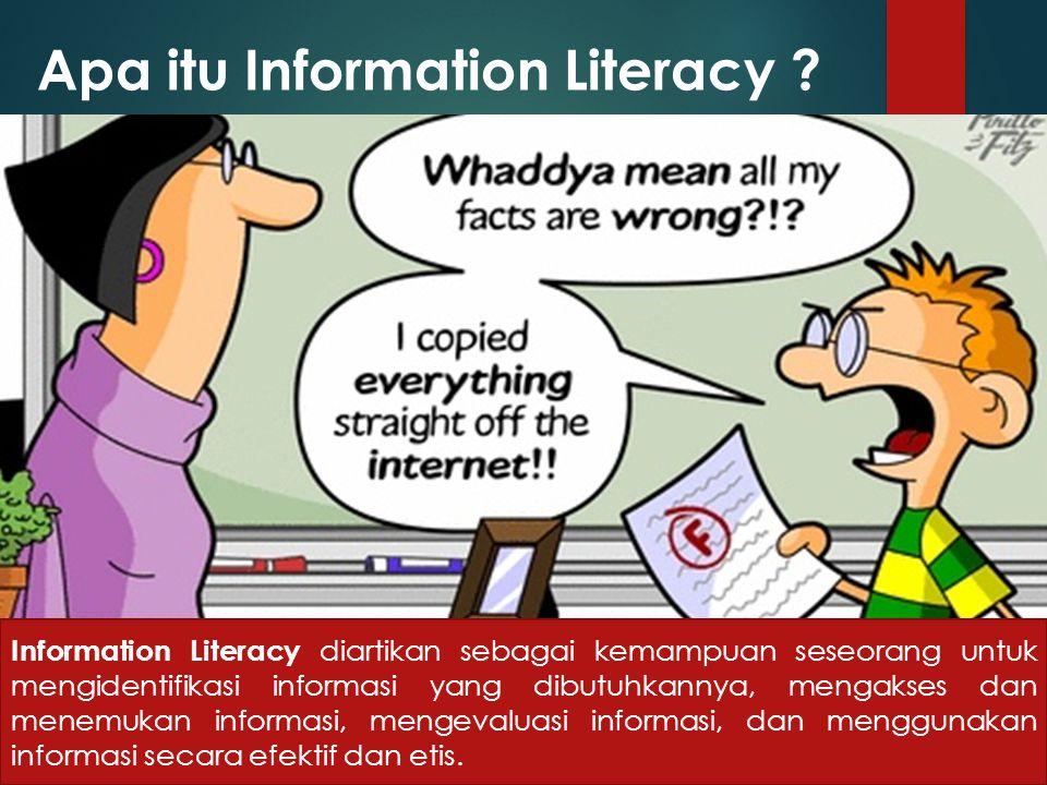 Apa itu Information Literacy .