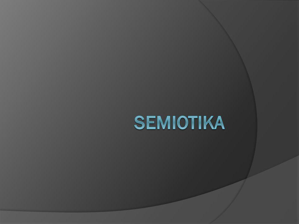 Semiotika (ilmu simbol) Semiotic atau semiology adalah ilmu tentang tanda-tanda atau symbol.