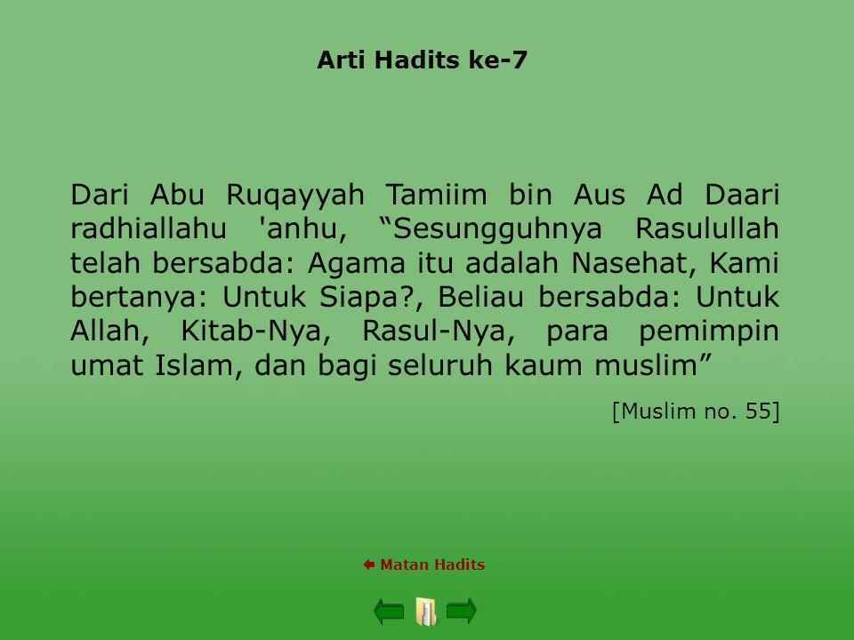 """Arti Hadits ke-7  Matan Hadits Dari Abu Ruqayyah Tamiim bin Aus Ad Daari radhiallahu 'anhu, """"Sesungguhnya Rasulullah telah bersabda: Agama itu adalah"""