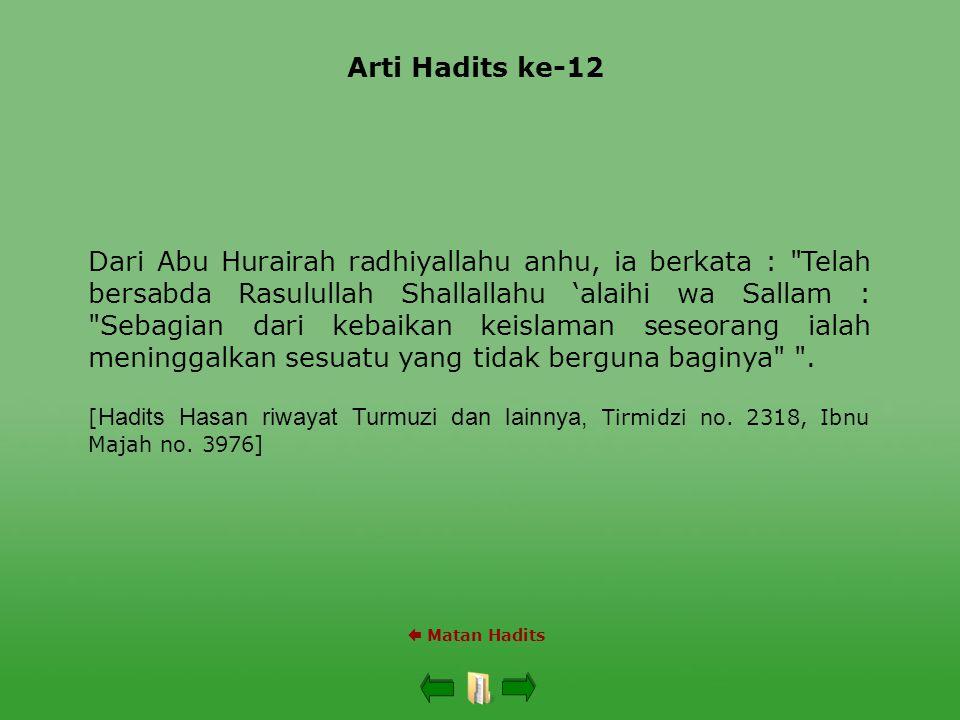 Arti Hadits ke-12  Matan Hadits Dari Abu Hurairah radhiyallahu anhu, ia berkata :