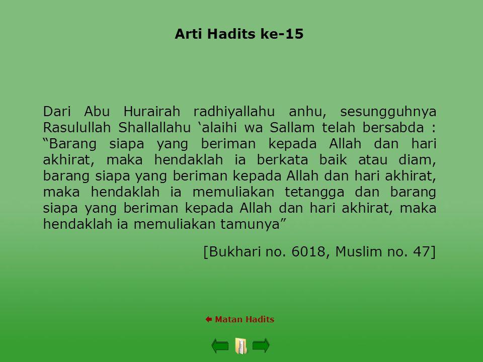 "Arti Hadits ke-15  Matan Hadits Dari Abu Hurairah radhiyallahu anhu, sesungguhnya Rasulullah Shallallahu 'alaihi wa Sallam telah bersabda : ""Barang s"
