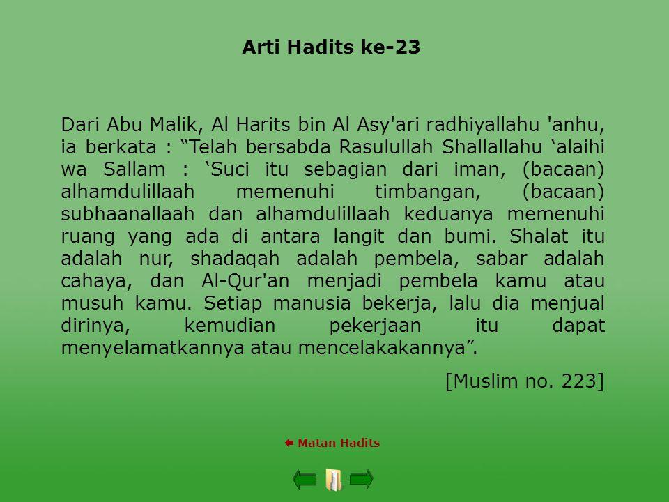 """Arti Hadits ke-23  Matan Hadits Dari Abu Malik, Al Harits bin Al Asy'ari radhiyallahu 'anhu, ia berkata : """"Telah bersabda Rasulullah Shallallahu 'ala"""