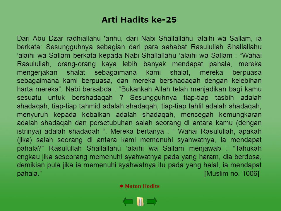 Arti Hadits ke-25  Matan Hadits Dari Abu Dzar radhiallahu 'anhu, dari Nabi Shallallahu 'alaihi wa Sallam, ia berkata: Sesungguhnya sebagian dari para