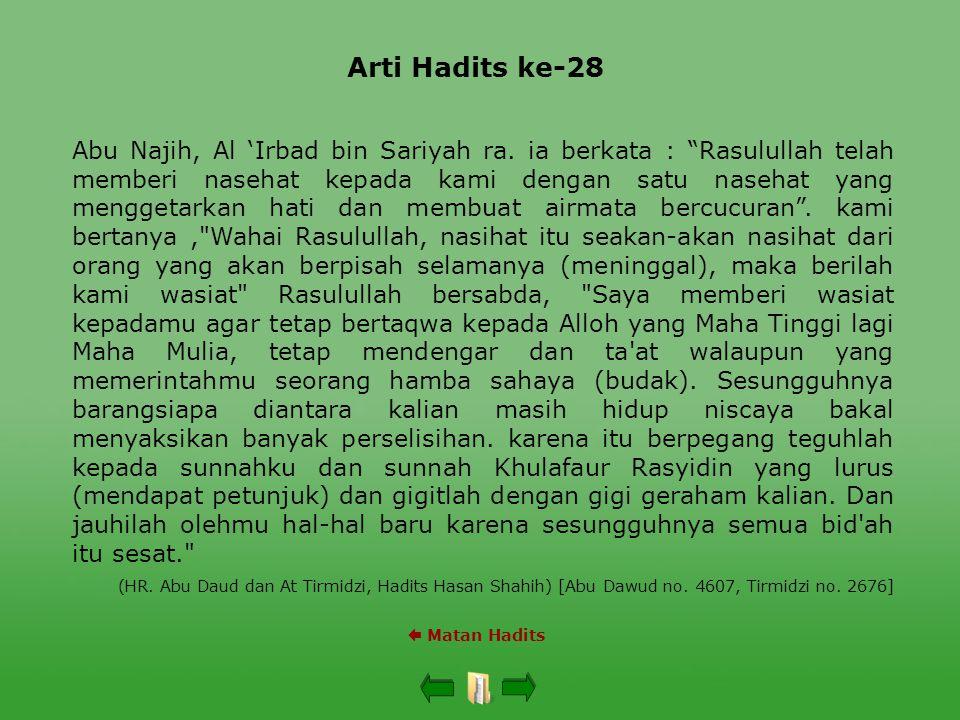 """Arti Hadits ke-28  Matan Hadits Abu Najih, Al 'Irbad bin Sariyah ra. ia berkata : """"Rasulullah telah memberi nasehat kepada kami dengan satu nasehat y"""