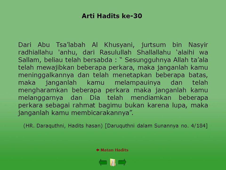 Arti Hadits ke-30  Matan Hadits Dari Abu Tsa'labah Al Khusyani, jurtsum bin Nasyir radhiallahu 'anhu, dari Rasulullah Shallallahu 'alaihi wa Sallam,