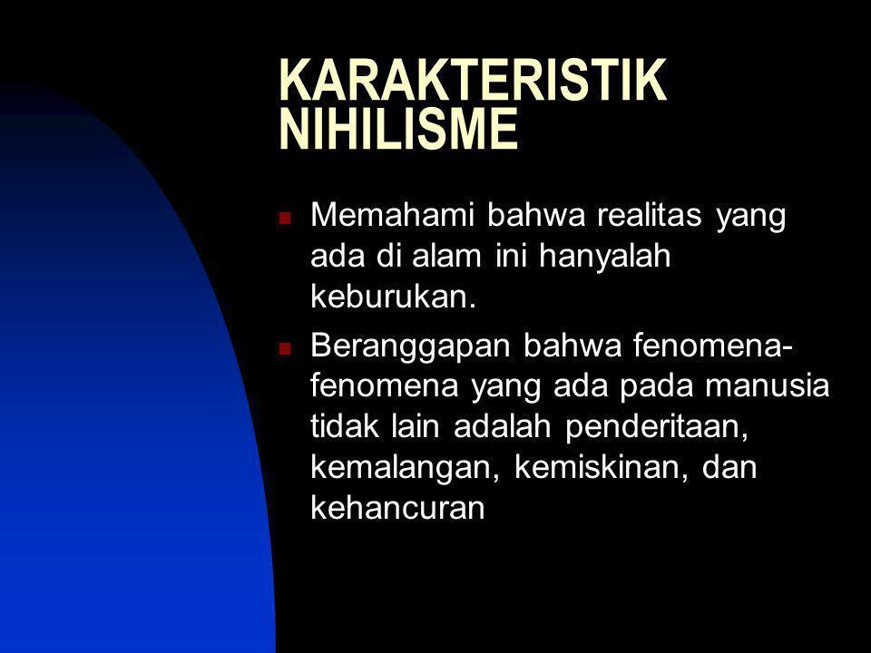 Pengikut NIHILISME Pemikiran-pemikiran Nihilisme dapat dilihat pada karya-karya pendukung masyhur Nihilisme, seperti Jean Paul Sartre, Franz Kafka, Arbert K, Samuel B, Arthur A.