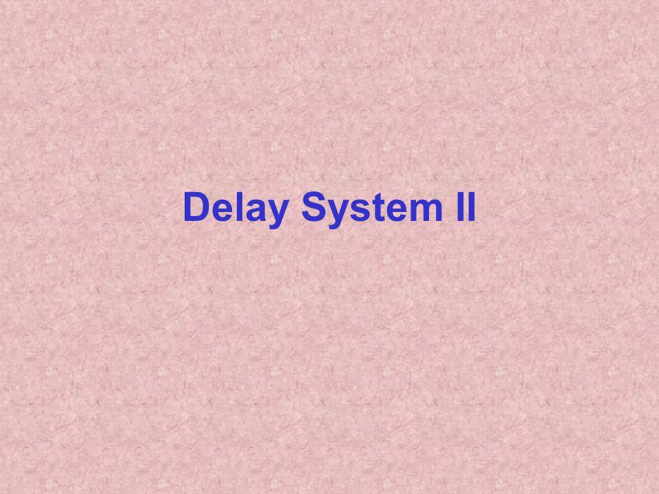 Delay System II