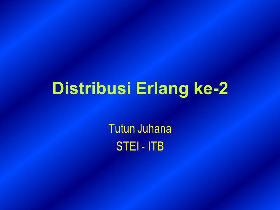Distribusi Erlang ke-2 Tutun Juhana STEI - ITB
