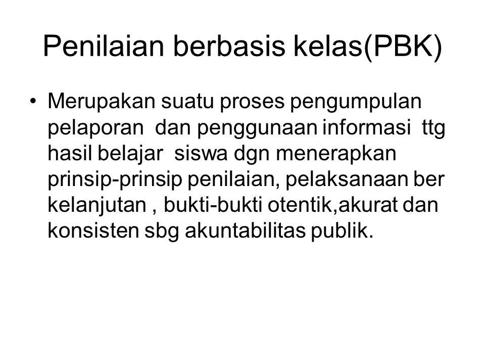 PBK di laksanakan secara terpadu dgn KBM.