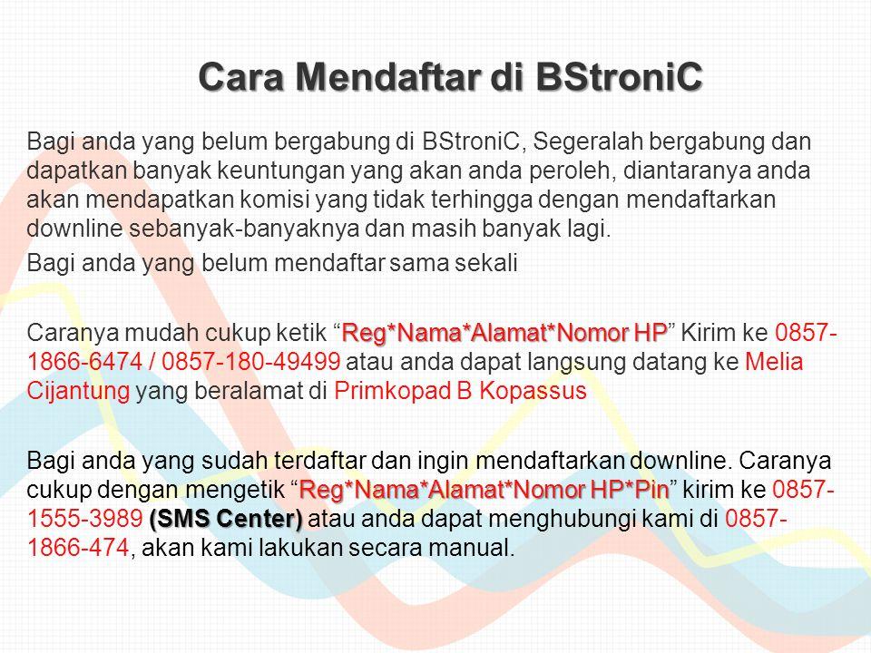Cara Mendaftar di BStroniC Bagi anda yang belum bergabung di BStroniC, Segeralah bergabung dan dapatkan banyak keuntungan yang akan anda peroleh, diantaranya anda akan mendapatkan komisi yang tidak terhingga dengan mendaftarkan downline sebanyak-banyaknya dan masih banyak lagi.
