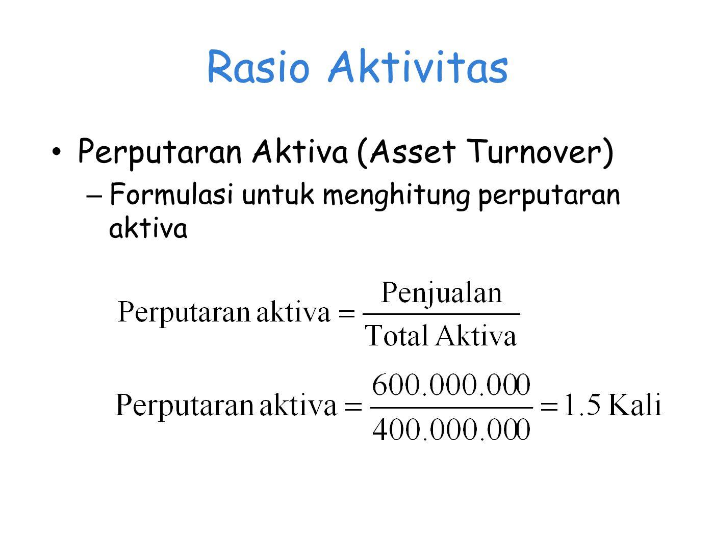 Rasio Aktivitas Perputaran Aktiva (Asset Turnover) – Formulasi untuk menghitung perputaran aktiva