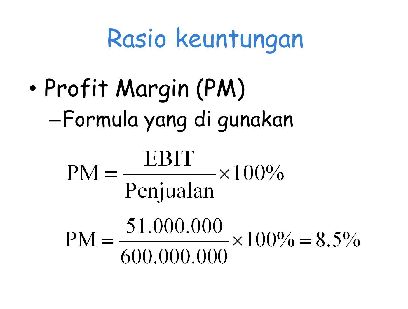 Rasio keuntungan Profit Margin (PM) – Formula yang di gunakan