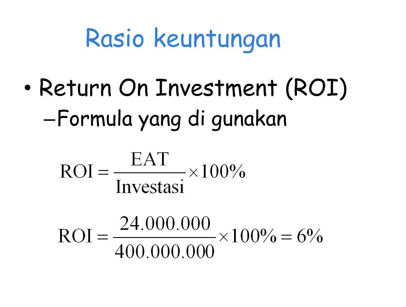 Rasio keuntungan Return On Investment (ROI) – Formula yang di gunakan