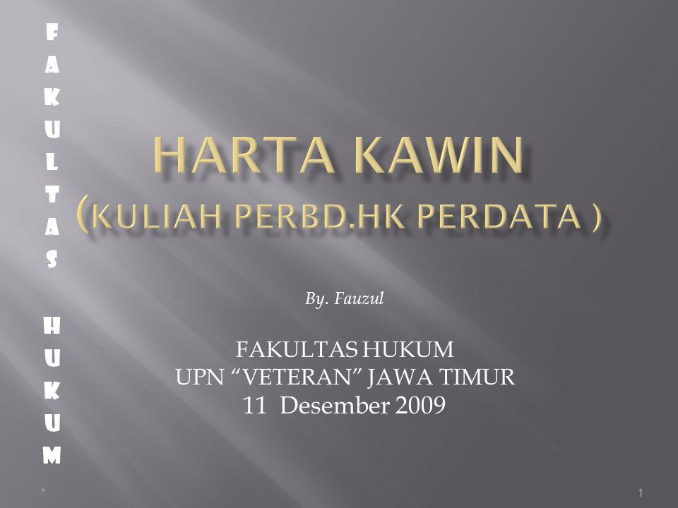 Pokok Bahasan Perbandingan harta kawin menurut BW Adat dan Hukum Islam 12/17/20142
