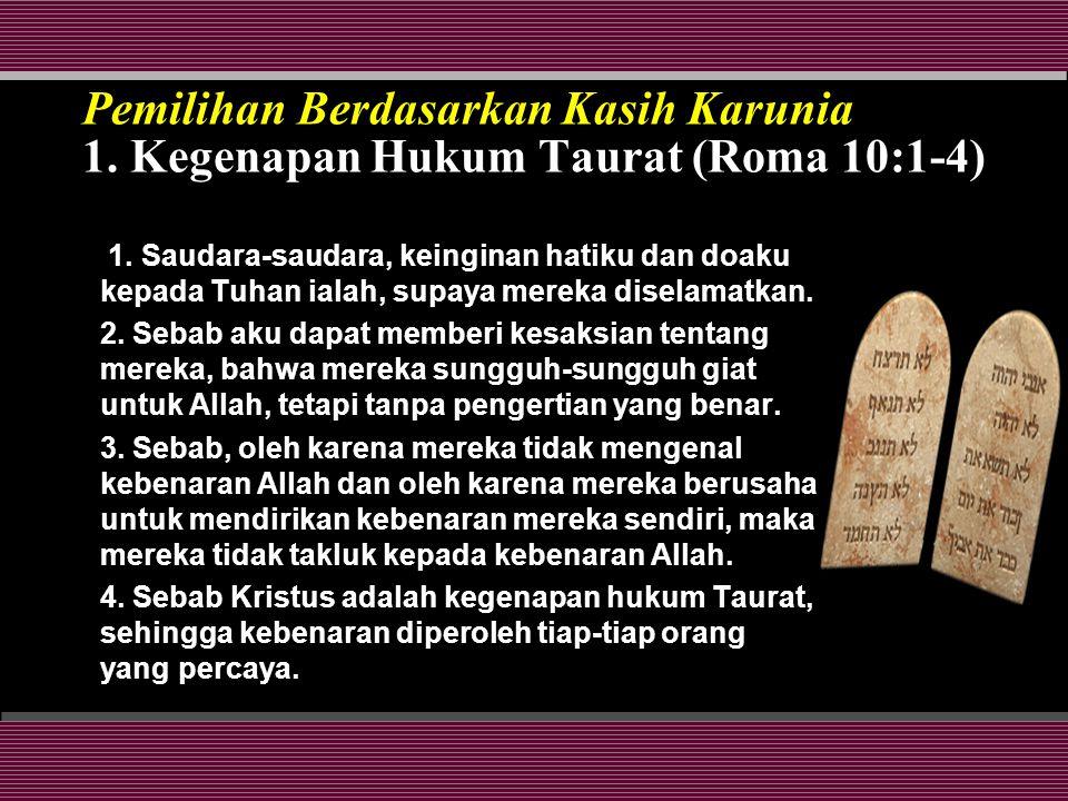 1. Saudara-saudara, keinginan hatiku dan doaku kepada Tuhan ialah, supaya mereka diselamatkan.