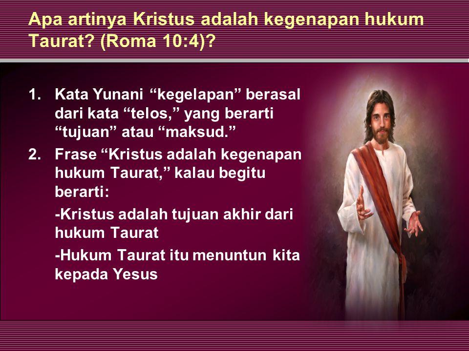 Apa artinya Kristus adalah kegenapan hukum Taurat.