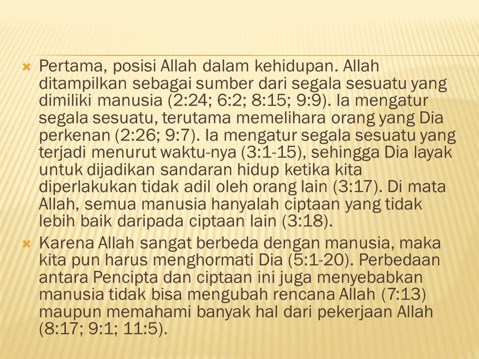  Pertama, posisi Allah dalam kehidupan.