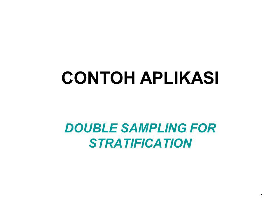 1 CONTOH APLIKASI DOUBLE SAMPLING FOR STRATIFICATION