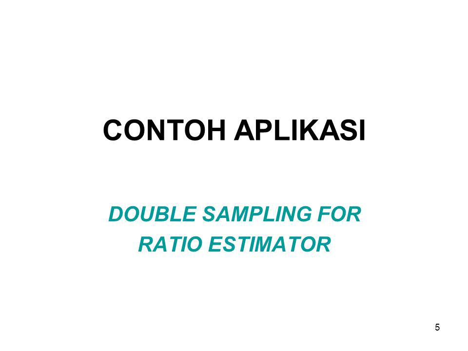 5 CONTOH APLIKASI DOUBLE SAMPLING FOR RATIO ESTIMATOR