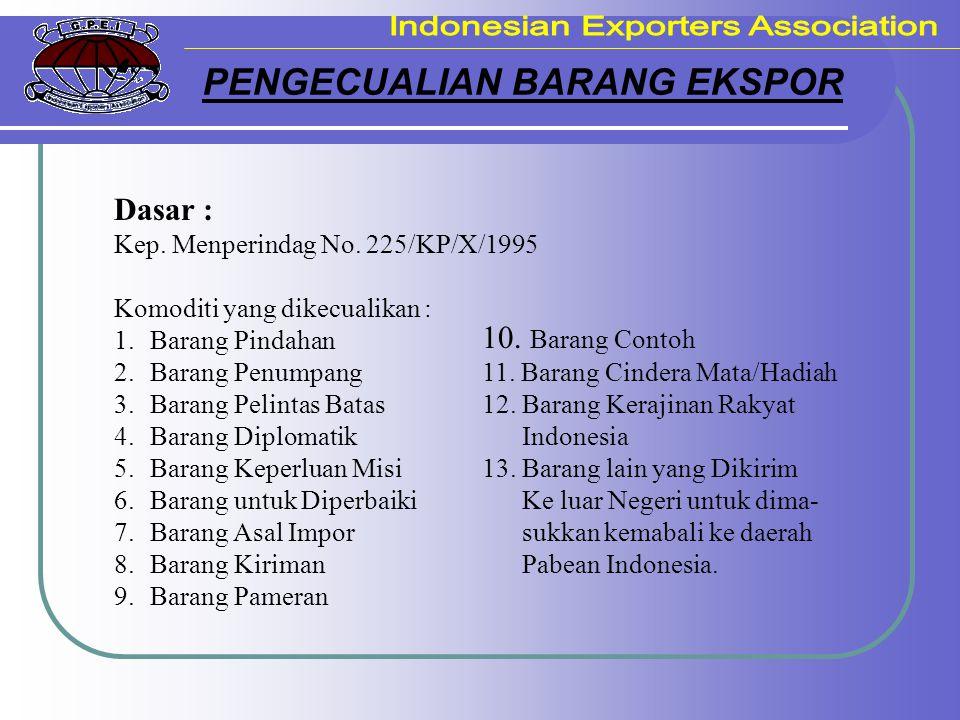 SARANA PENUNJANG EKSPOR a.Pajak Ekspor b. Pengawasan dan Pengendalian Mutu Barang c.