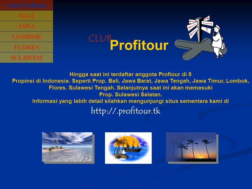Club Profitour Hingga saat ini terdaftar anggota Profiour di 8 Propinsi di Indonesia.