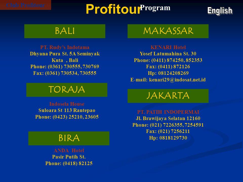 Profitour Program Club Profitour BALI PT. Rudy's Indotama Dhyana Pura St. 5A Seminyak Kuta, Bali Phone: (0361) 730555, 730769 Fax: (0361) 730534, 7305