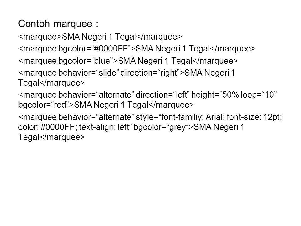 Contoh marquee : SMA Negeri 1 Tegal