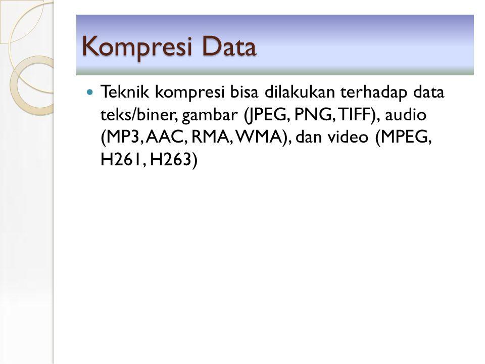 Klasifikasi Teknik Kompresi Source Coding Bersifat lossy Berkaitan dengan data semantik (arti data) dan media.