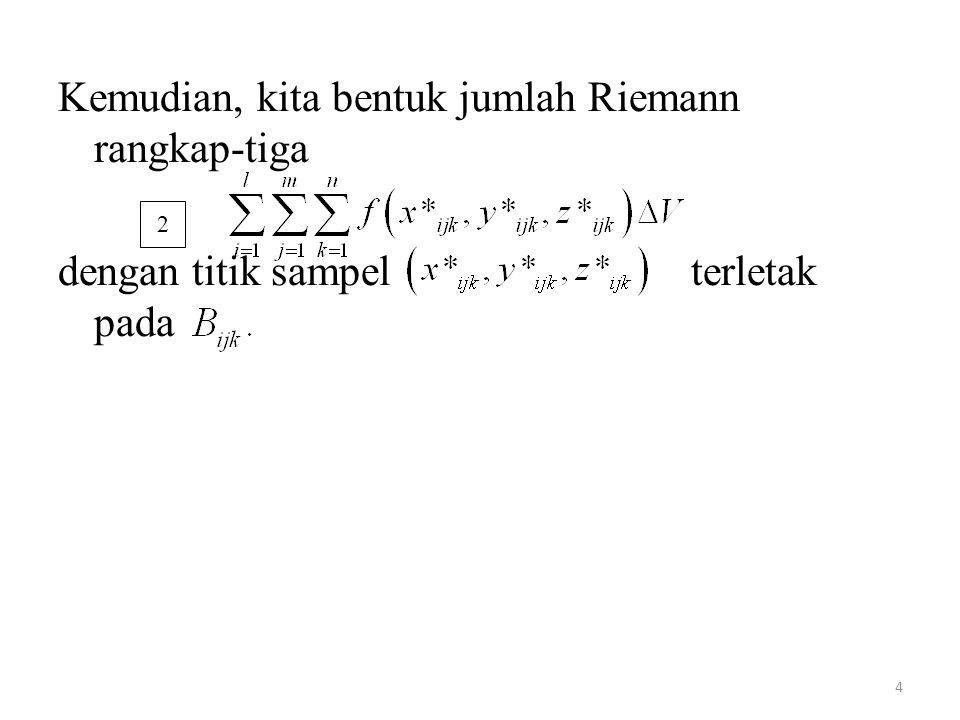 4 Kemudian, kita bentuk jumlah Riemann rangkap-tiga dengan titik sampel terletak pada 2