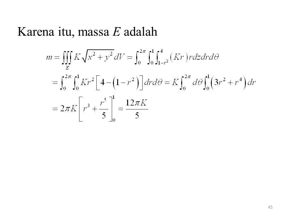 45 Karena itu, massa E adalah