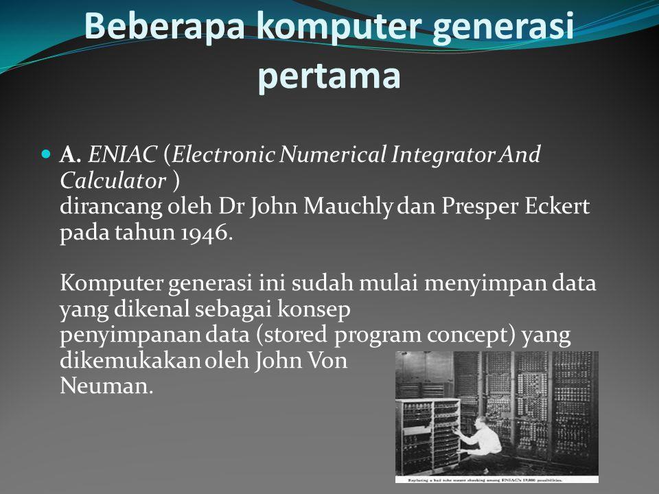 Beberapa komputer generasi pertama A.