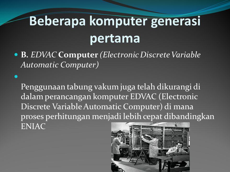 Beberapa komputer generasi pertama B.