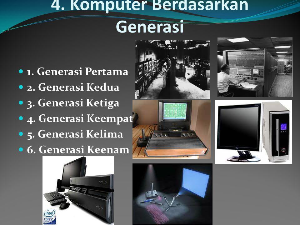 4. Komputer Berdasarkan Generasi 1. Generasi Pertama 2.