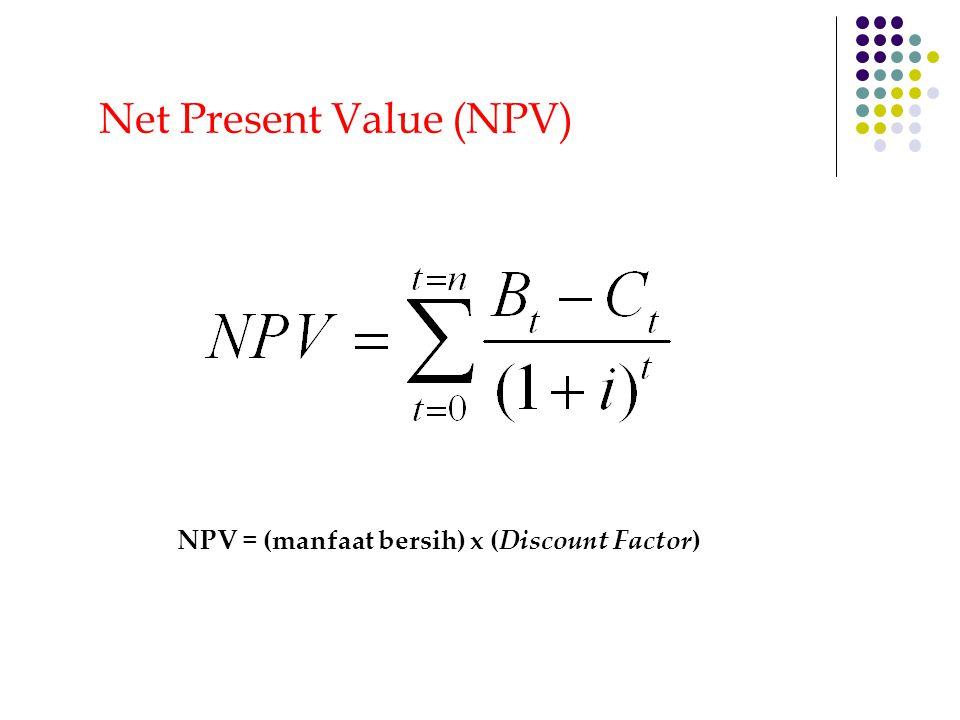 Net Benefit Cost Ratio (Net B/C) Net B/C adalah perbandingan antara jumlah NPV positif dengan jumlah NPV negatif.