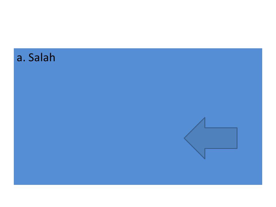 a. Salah