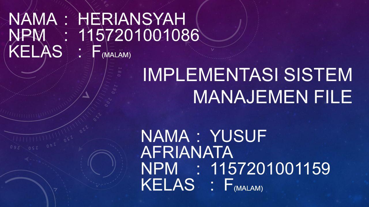 PENYIMPANAN FILE Blocking Penyimpanan dan pengaksesan dari/keperangkat dalam unit informasi.