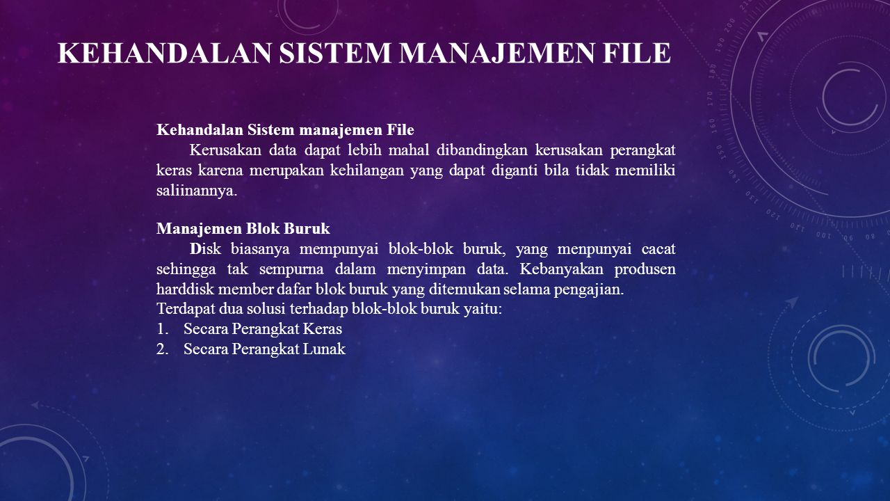 KEHANDALAN SISTEM MANAJEMEN FILE Kehandalan Sistem manajemen File Kerusakan data dapat lebih mahal dibandingkan kerusakan perangkat keras karena merup