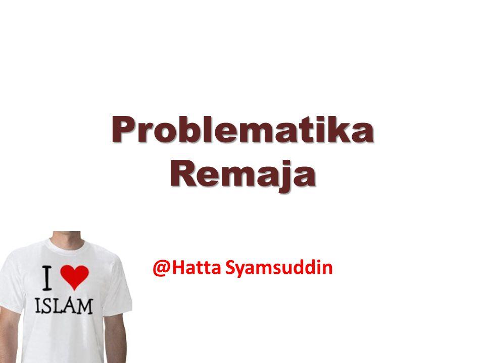 Problematika Remaja @Hatta Syamsuddin