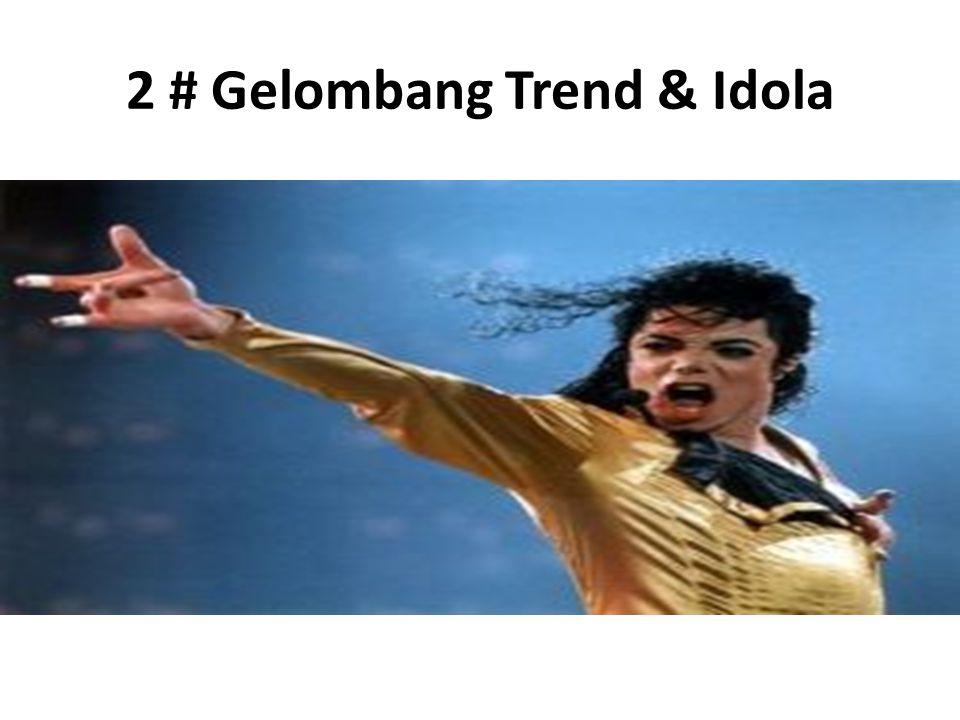 2 # Gelombang Trend & Idola