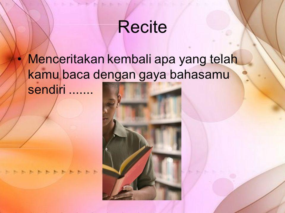 Recite Menceritakan kembali apa yang telah kamu baca dengan gaya bahasamu sendiri.......