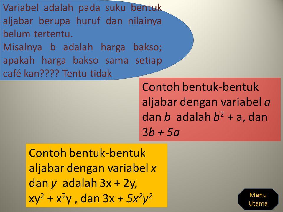Perhatikan bentuk aljabar berikut: 1 b + 3 m + 2 p + 1 t + 2 g + 2 o + 1k Bentuk aljabar di atas dengan variabel b, m, p, t, g, o, dan k Koefisien b adalah 1, koefisien m adalah 3, koefisien p adalah 2, koefisien t adalah 1, dst…… Namun koefisien 1 lazimnya tidak dituliskan Sehingga bentuk aljabar di atas lazimnya ditulis: b + 3 m + 2 p + t + 2 g + 2 o + k Menu Utama