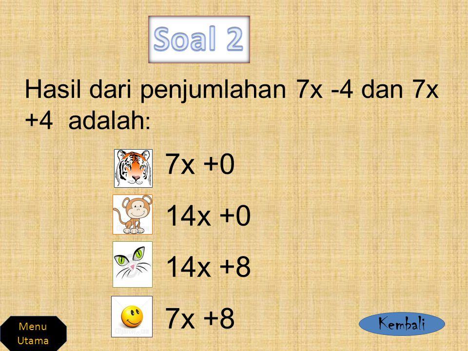 Bentuk sederhana dari –a –a –a –a adalah : -a 4 a 4 -4a 4a Kembali Menu Utama
