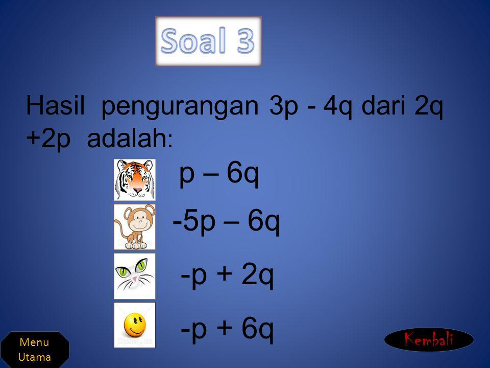 Hasil dari penjumlahan 7x -4 dan 7x +4 adalah : 7x +0 14x +0 14x +8 7x +8 Kembali Menu Utama